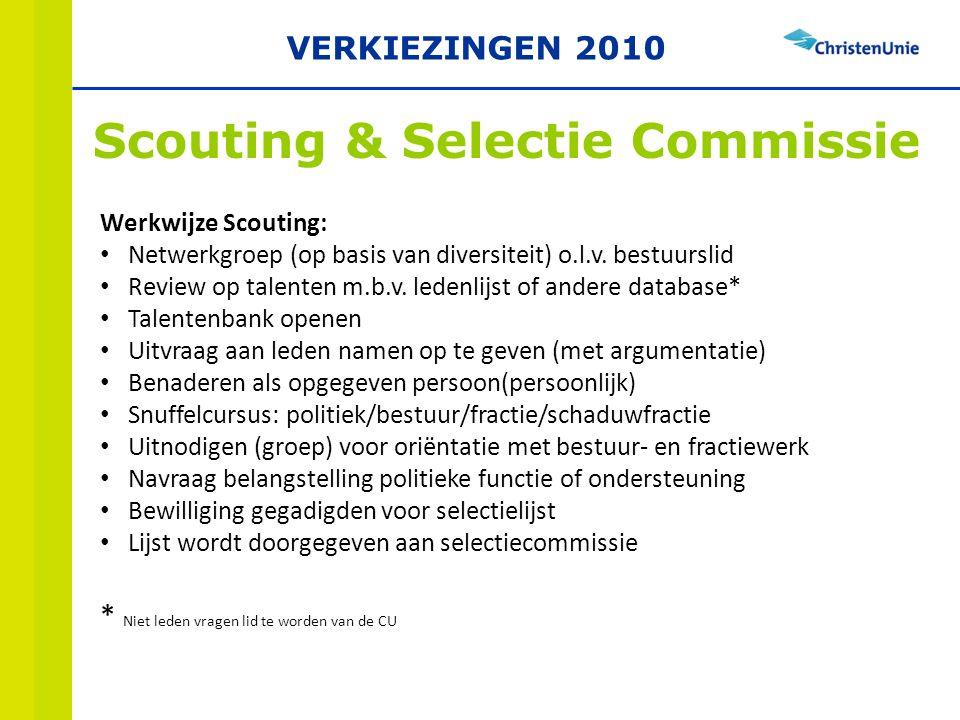 Scouting & Selectie Commissie Werkwijze Scouting: Netwerkgroep (op basis van diversiteit) o.l.v.