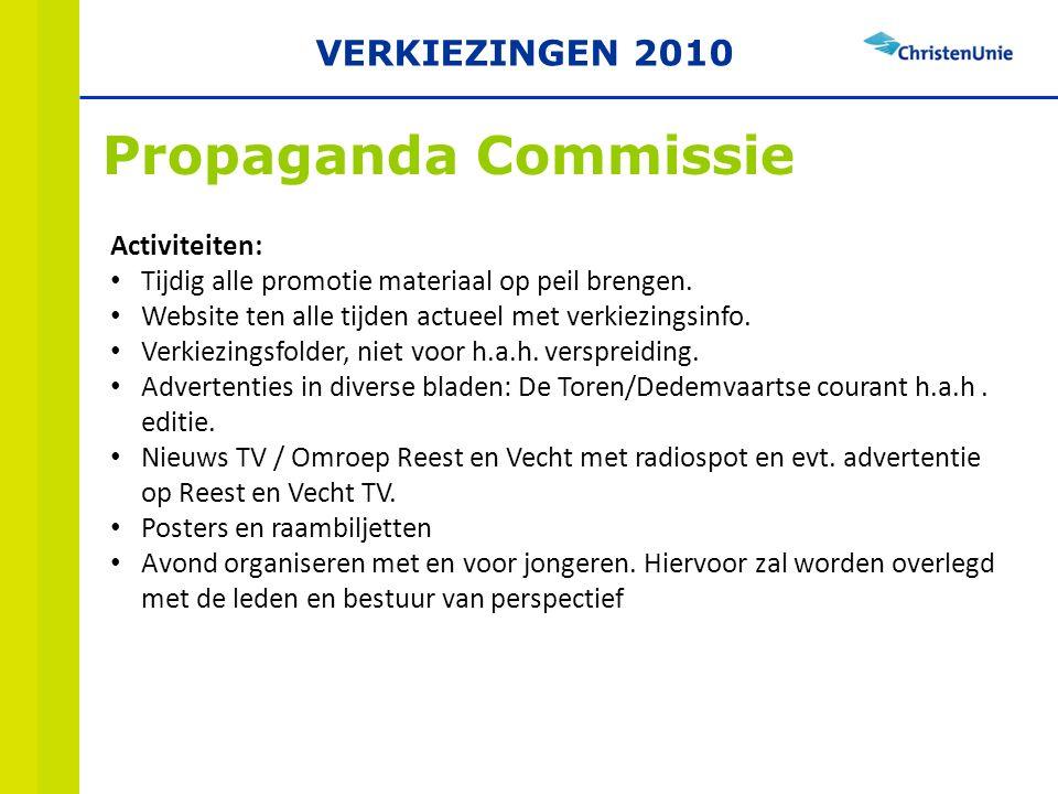 Propaganda Commissie Activiteiten: Tijdig alle promotie materiaal op peil brengen.