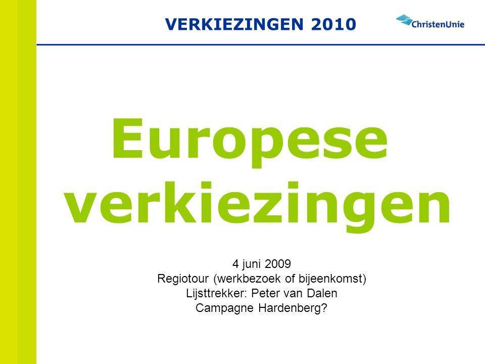 Europese verkiezingen 4 juni 2009 Regiotour (werkbezoek of bijeenkomst) Lijsttrekker: Peter van Dalen Campagne Hardenberg.