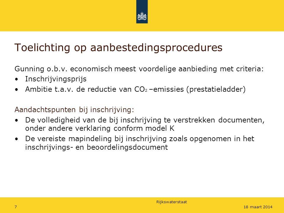 Rijkswaterstaat 718 maart 2014 Toelichting op aanbestedingsprocedures Gunning o.b.v.