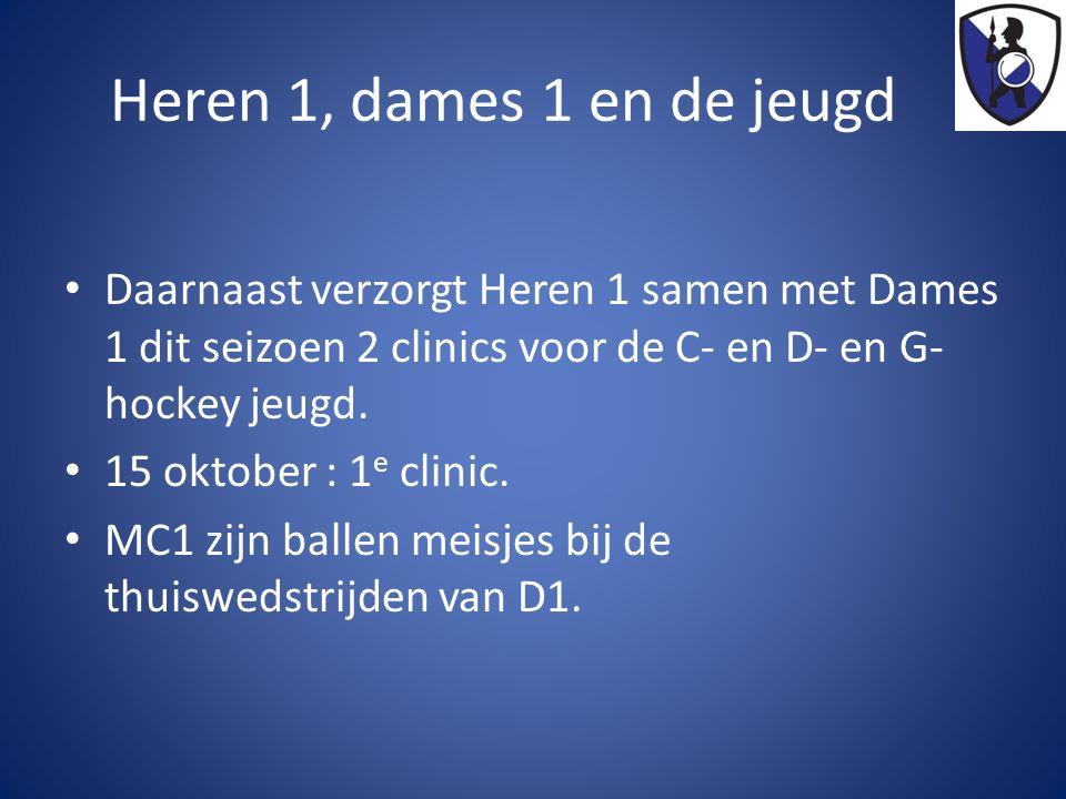 Heren 1, dames 1 en de jeugd Daarnaast verzorgt Heren 1 samen met Dames 1 dit seizoen 2 clinics voor de C- en D- en G- hockey jeugd. 15 oktober : 1 e