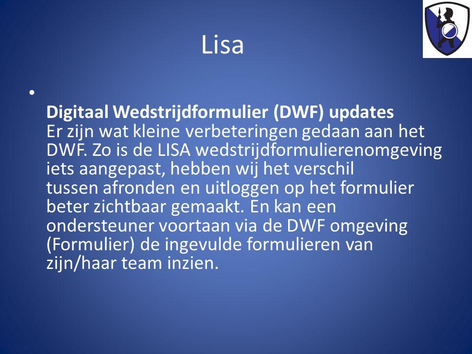 Lisa Digitaal Wedstrijdformulier (DWF) updates Er zijn wat kleine verbeteringen gedaan aan het DWF. Zo is de LISA wedstrijdformulierenomgeving iets aa