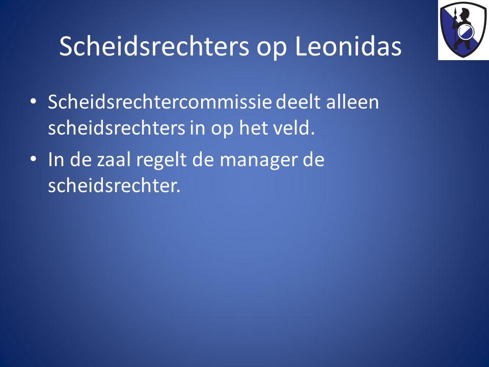 Scheidsrechters op Leonidas Scheidsrechtercommissie deelt alleen scheidsrechters in op het veld. In de zaal regelt de manager de scheidsrechter.