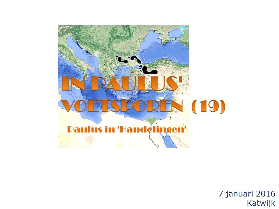 7 januari 2016 Katwijk Paulus in 'Handelingen'