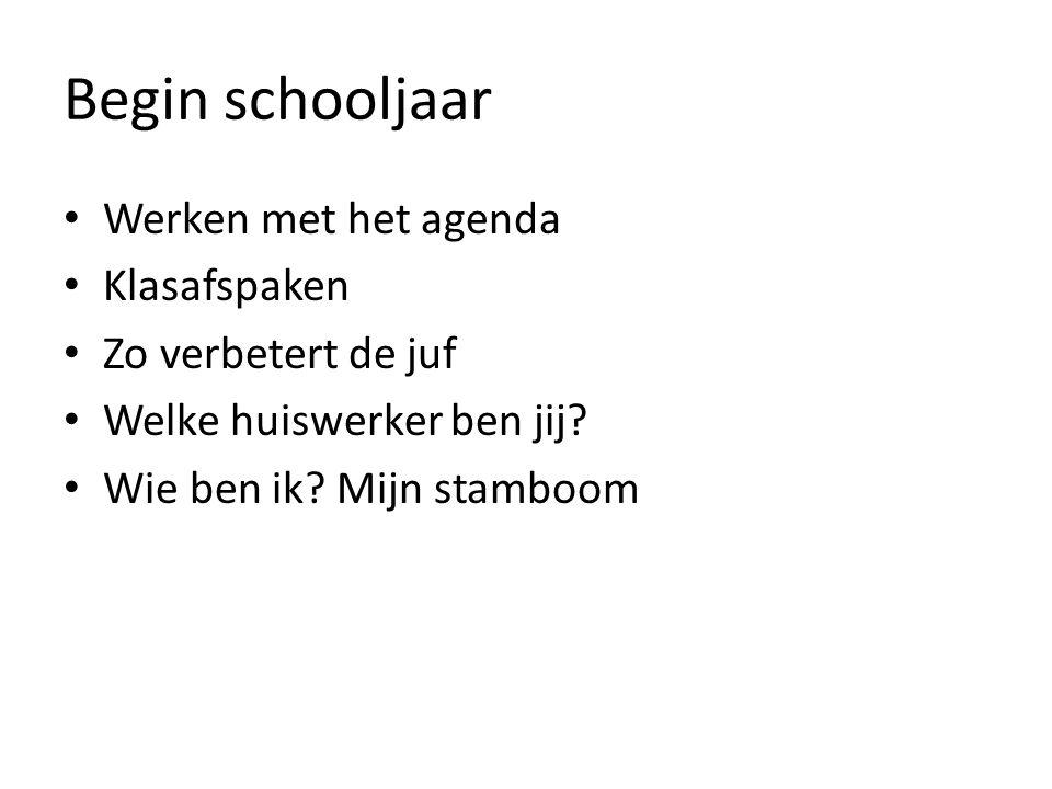 Begin schooljaar Werken met het agenda Klasafspaken Zo verbetert de juf Welke huiswerker ben jij.