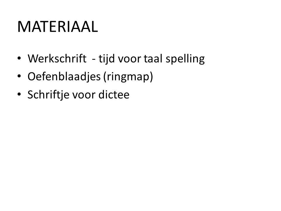 MATERIAAL Werkschrift - tijd voor taal spelling Oefenblaadjes (ringmap) Schriftje voor dictee