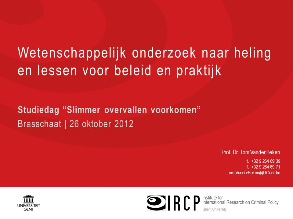 Prof. Dr. Tom Vander Beken t. +32 9 264 69 39 f.
