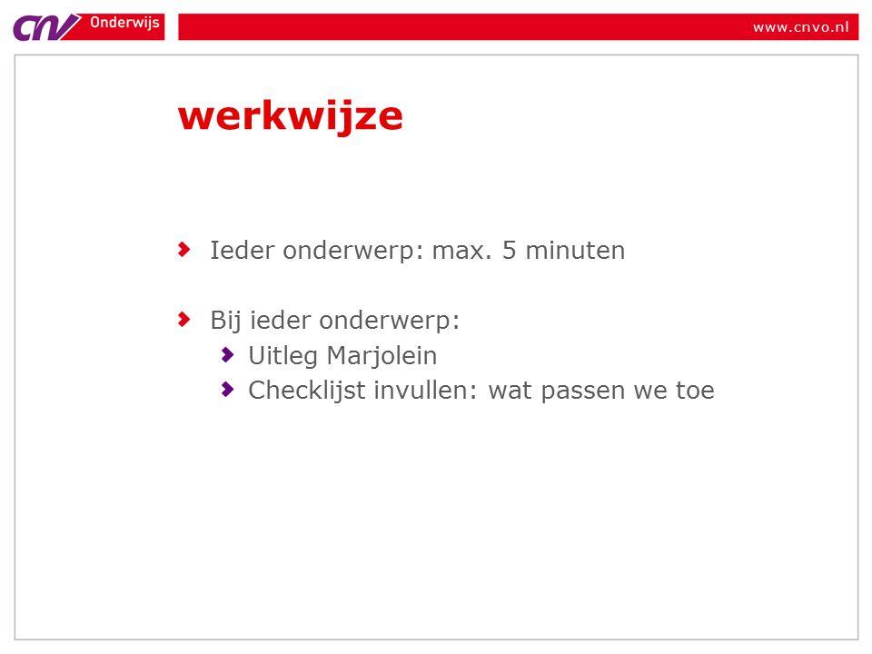 www.cnvo.nl werkwijze Ieder onderwerp: max.