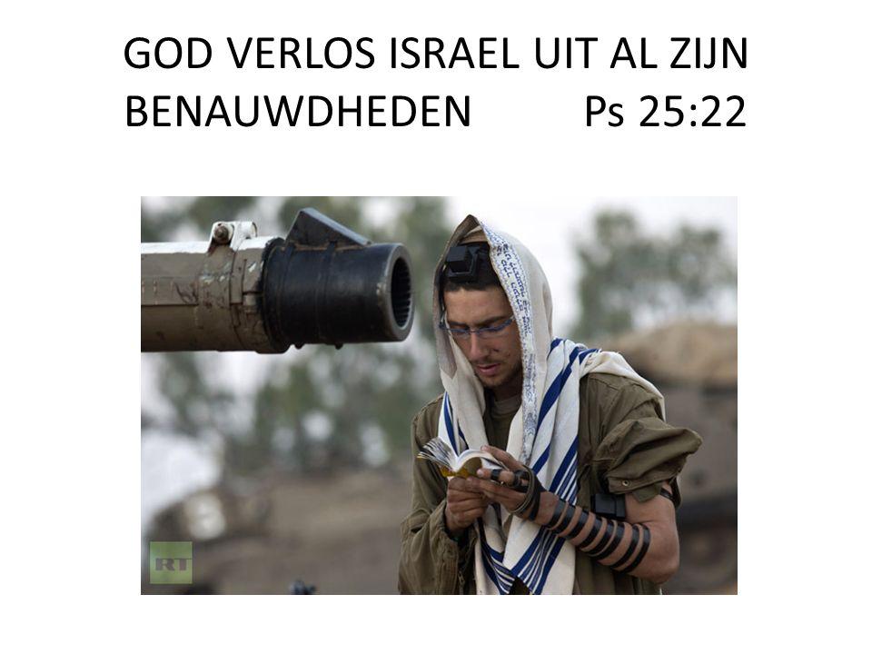 GOD VERLOS ISRAEL UIT AL ZIJN BENAUWDHEDEN Ps 25:22