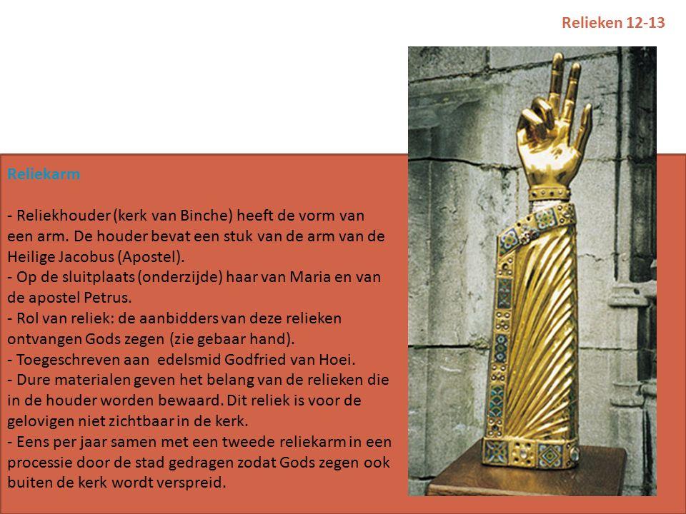 Relieken 12-13 Reliekarm - Reliekhouder (kerk van Binche) heeft de vorm van een arm.