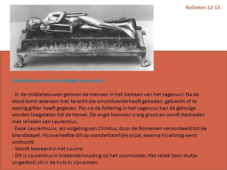 Relieken 12-13 Reliekhouder van de Heilige Laurentius · In de middeleeuwen geloven de mensen in het bestaan van het vagevuur.