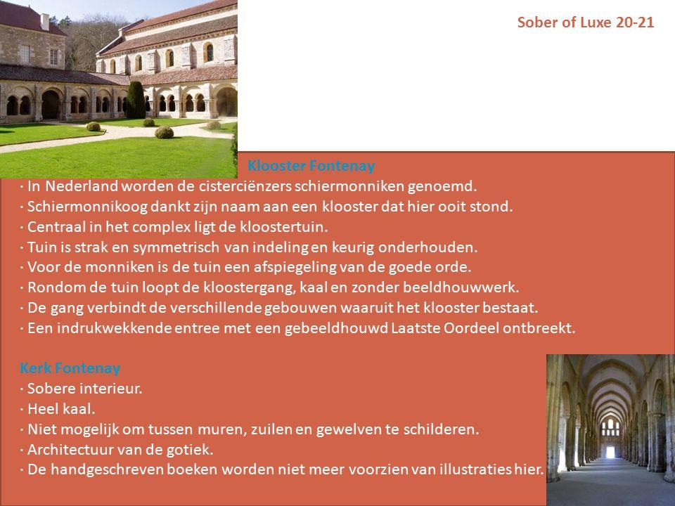 Sober of Luxe 20-21 Klooster Fontenay · In Nederland worden de cisterciënzers schiermonniken genoemd.