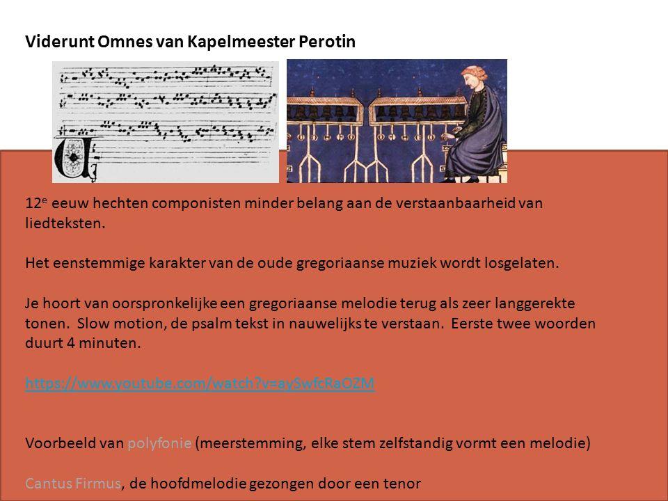 Viderunt Omnes van Kapelmeester Perotin 12 e eeuw hechten componisten minder belang aan de verstaanbaarheid van liedteksten.