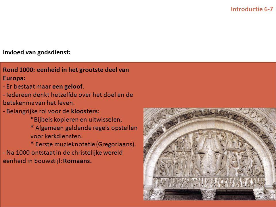 Introductie 6-7 Rond 1000: eenheid in het grootste deel van Europa: - Er bestaat maar een geloof.