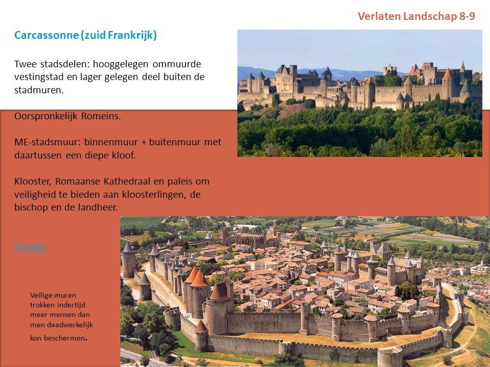 Verlaten Landschap 8-9 Carcassonne (zuid Frankrijk) Twee stadsdelen: hooggelegen ommuurde vestingstad en lager gelegen deel buiten de stadmuren.