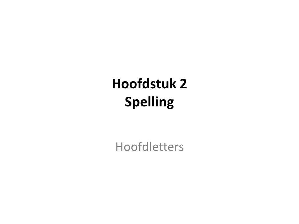 Hoofdstuk 2 Spelling Hoofdletters