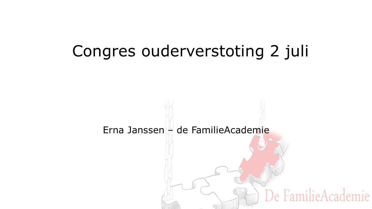Congres ouderverstoting 2 juli Erna Janssen – de FamilieAcademie
