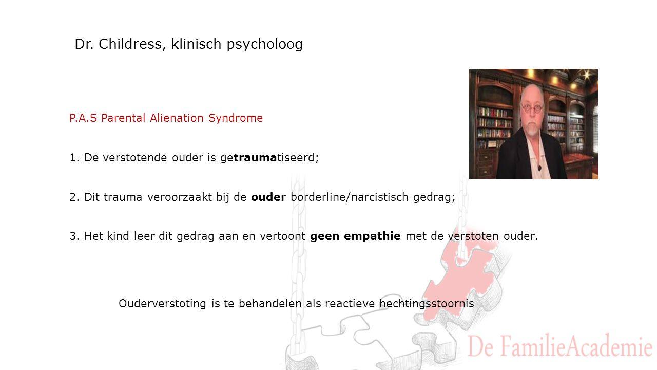 Dr. Childress, klinisch psycholoog P.A.S Parental Alienation Syndrome 1.