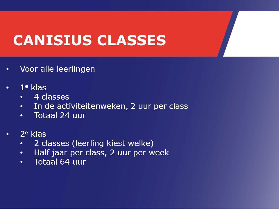 Voor alle leerlingen 1 e klas 4 classes In de activiteitenweken, 2 uur per class Totaal 24 uur 2 e klas 2 classes (leerling kiest welke) Half jaar per class, 2 uur per week Totaal 64 uur