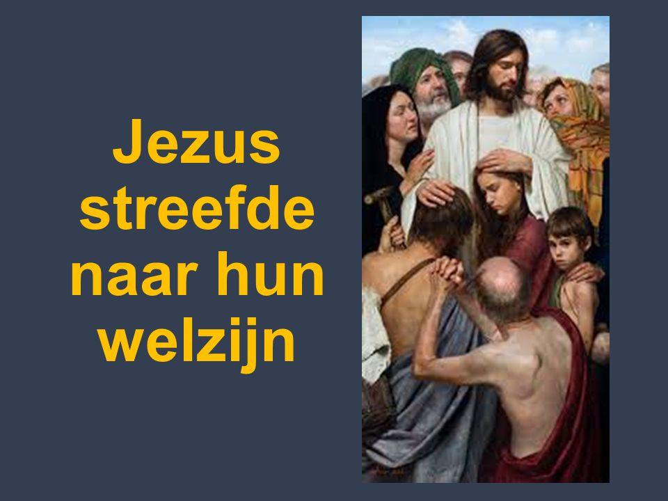 Jezus streefde naar hun welzijn
