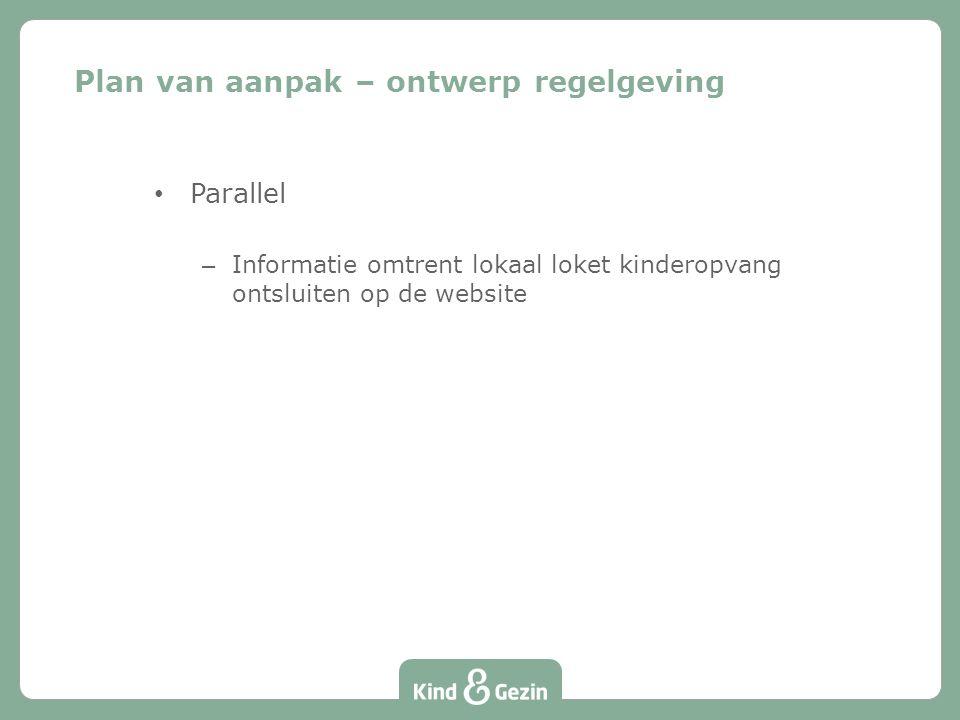 Parallel – Informatie omtrent lokaal loket kinderopvang ontsluiten op de website Plan van aanpak – ontwerp regelgeving