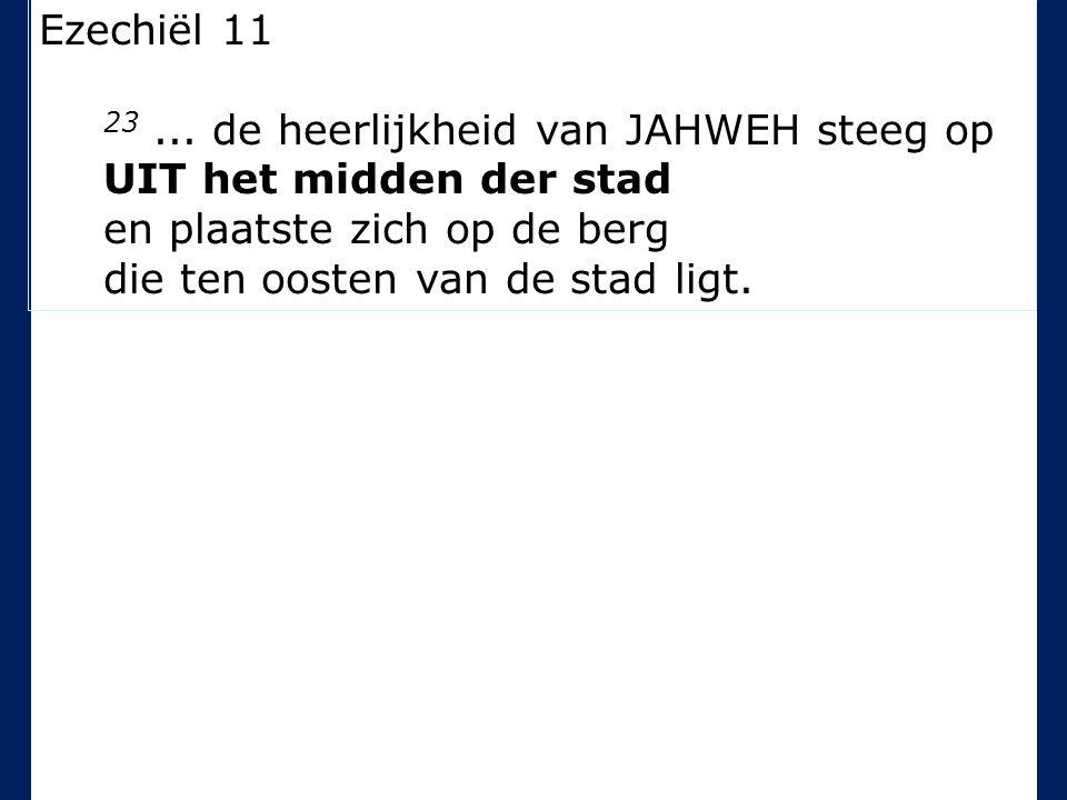 Ezechiël 11 23...