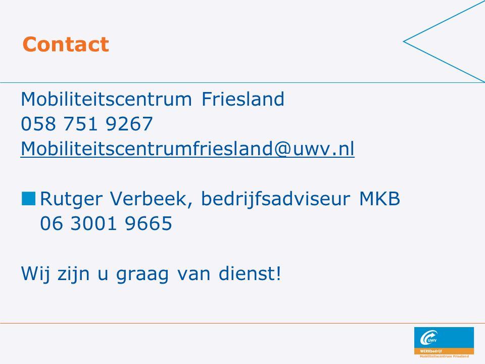 Contact Mobiliteitscentrum Friesland 058 751 9267 Mobiliteitscentrumfriesland@uwv.nl Rutger Verbeek, bedrijfsadviseur MKB 06 3001 9665 Wij zijn u graa
