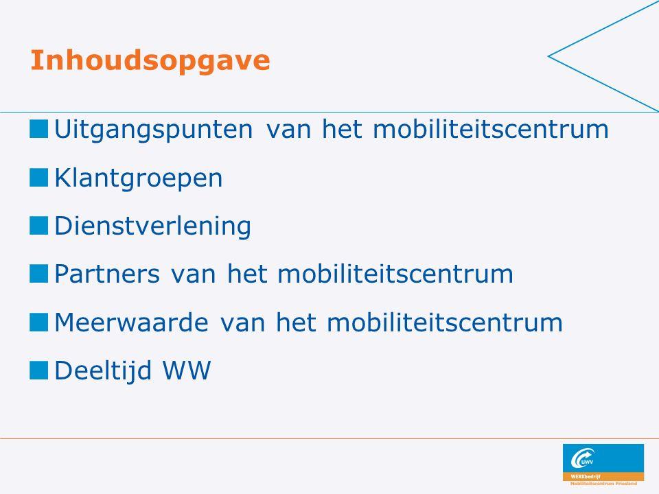 Inhoudsopgave Uitgangspunten van het mobiliteitscentrum Klantgroepen Dienstverlening Partners van het mobiliteitscentrum Meerwaarde van het mobiliteit