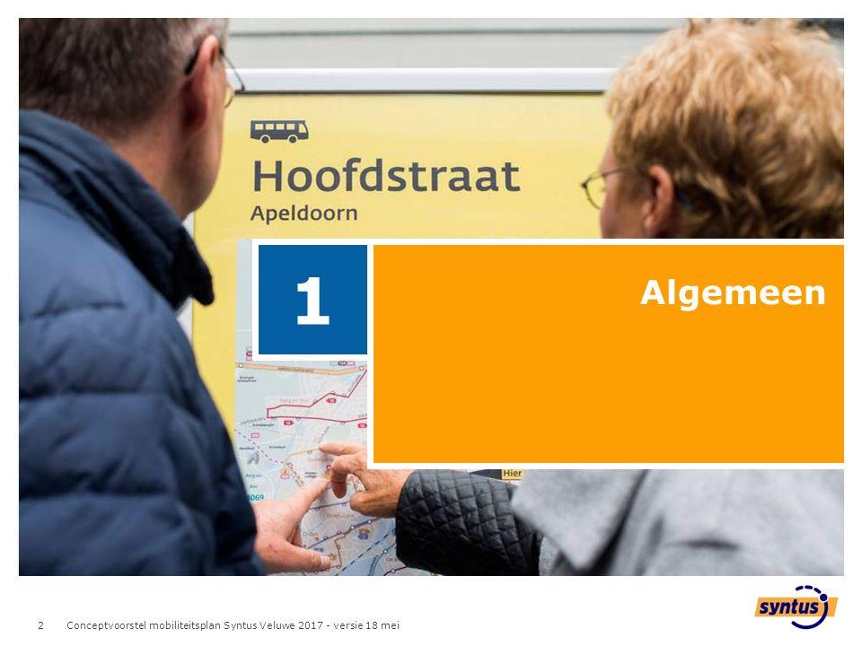 2 2 Algemeen 1 Conceptvoorstel mobiliteitsplan Syntus Veluwe 2017 - versie 18 mei