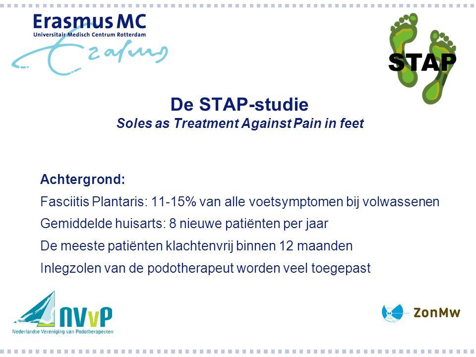 De STAP-studie Soles as Treatment Against Pain in feet Achtergrond: Fasciitis Plantaris: 11-15% van alle voetsymptomen bij volwassenen Gemiddelde huisarts: 8 nieuwe patiënten per jaar De meeste patiënten klachtenvrij binnen 12 maanden Inlegzolen van de podotherapeut worden veel toegepast