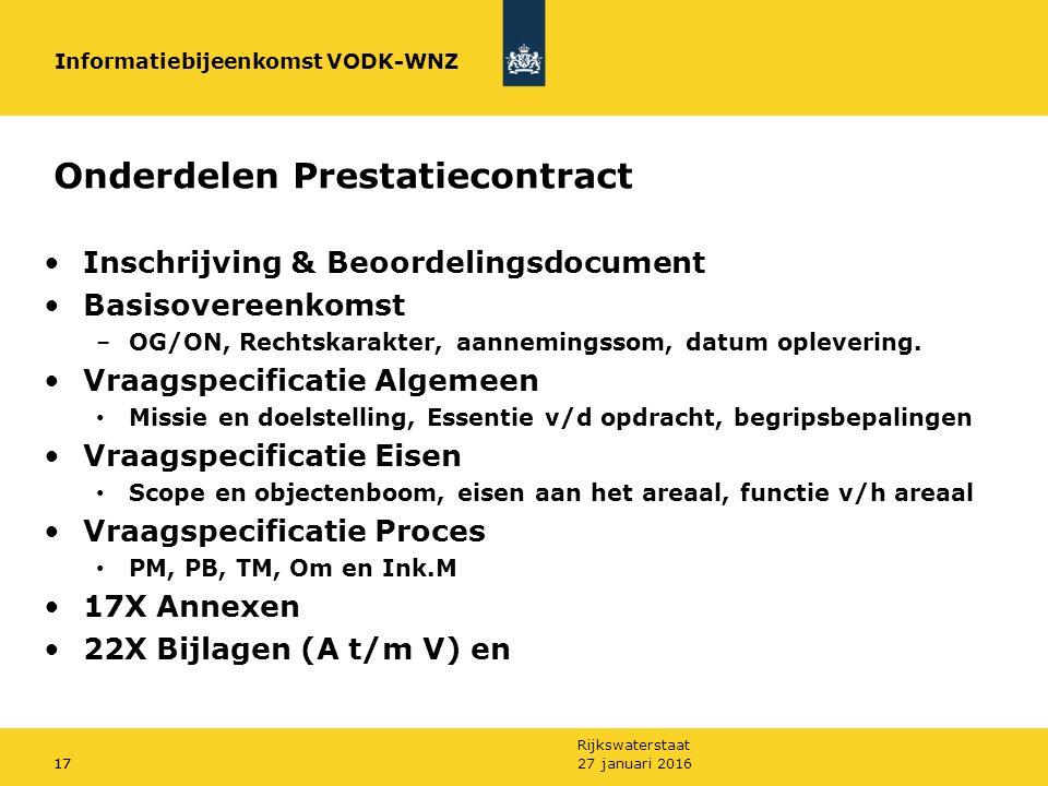 Rijkswaterstaat 27 januari 201617 Onderdelen Prestatiecontract Inschrijving & Beoordelingsdocument Basisovereenkomst –OG/ON, Rechtskarakter, aanneming