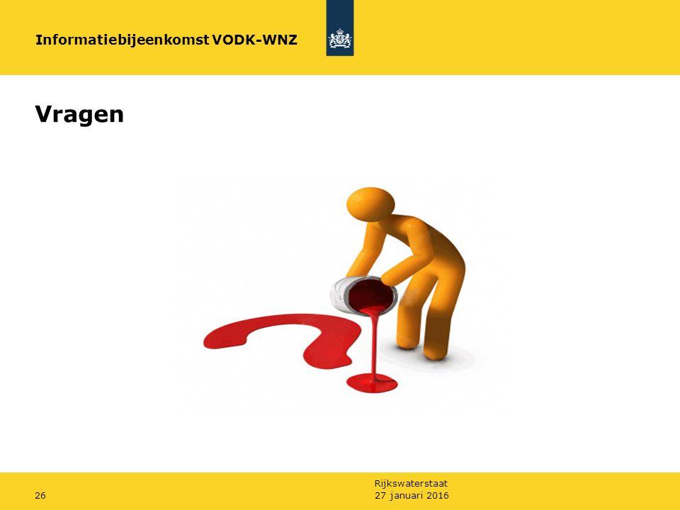 Rijkswaterstaat 27 januari 201626 Vragen Informatiebijeenkomst VODK-WNZ