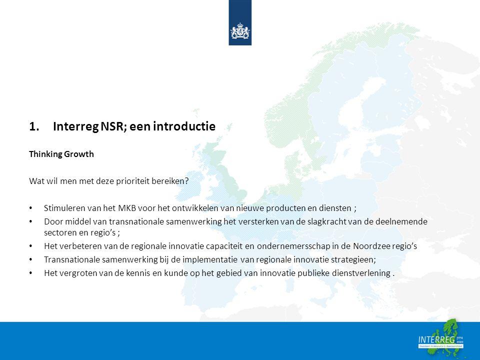 1.Interreg NSR; een introductie Thinking Growth Wat wil men met deze prioriteit bereiken.