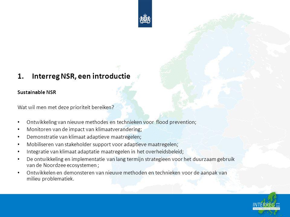 1.Interreg NSR, een introductie Sustainable NSR Wat wil men met deze prioriteit bereiken.