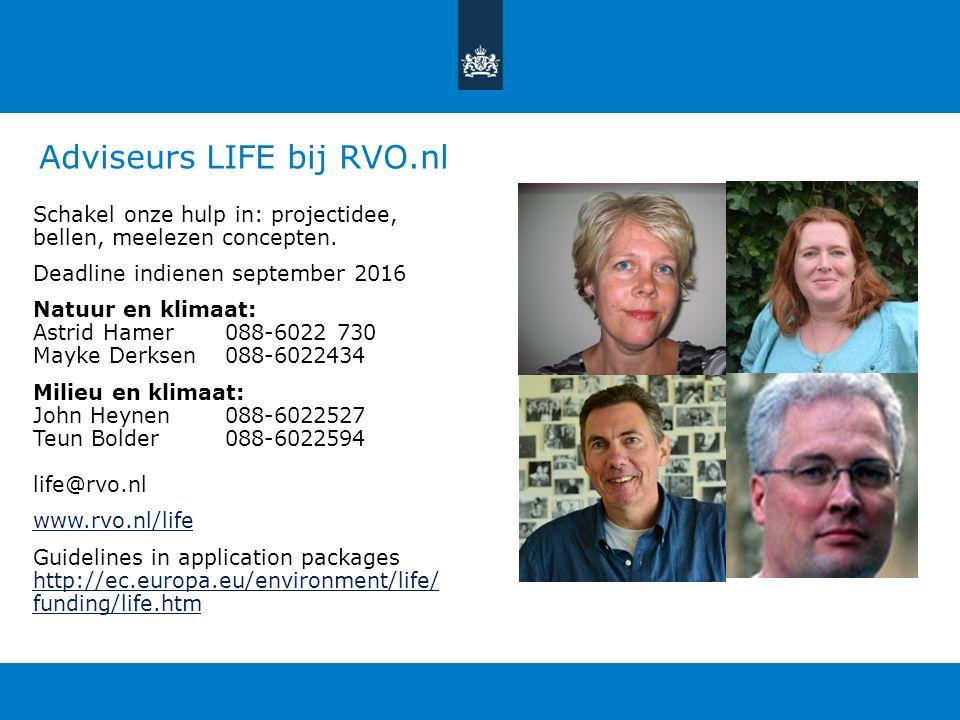 Adviseurs LIFE bij RVO.nl Schakel onze hulp in: projectidee, bellen, meelezen concepten.