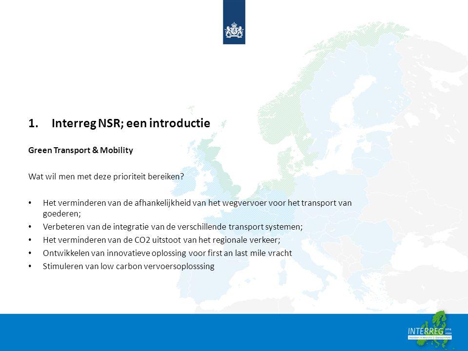 1.Interreg NSR; een introductie Green Transport & Mobility Wat wil men met deze prioriteit bereiken.