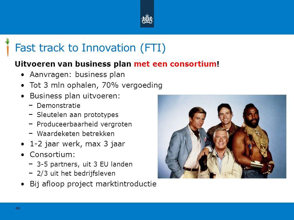 Fast track to Innovation (FTI) Uitvoeren van business plan met een consortium.