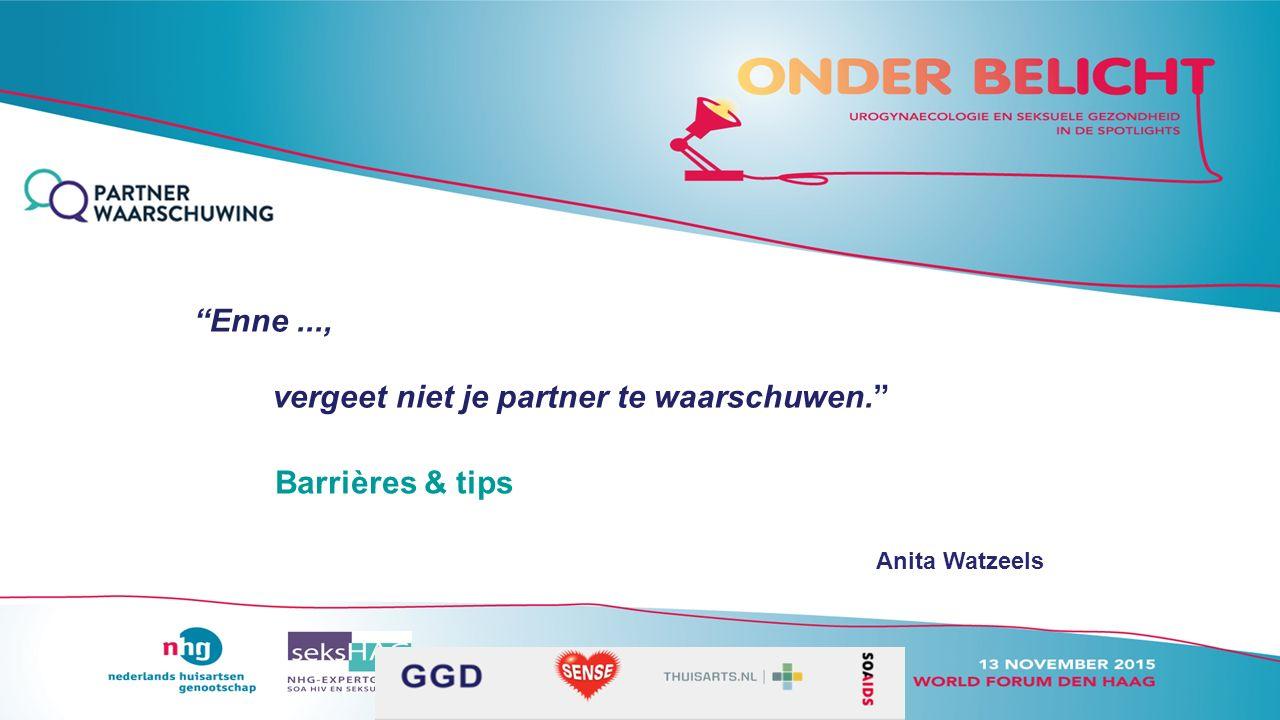 Barrières & tips Anita Watzeels Enne..., vergeet niet je partner te waarschuwen.