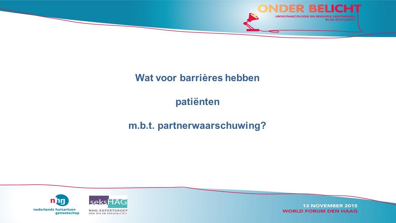 Wat voor barrières hebben patiënten m.b.t. partnerwaarschuwing?