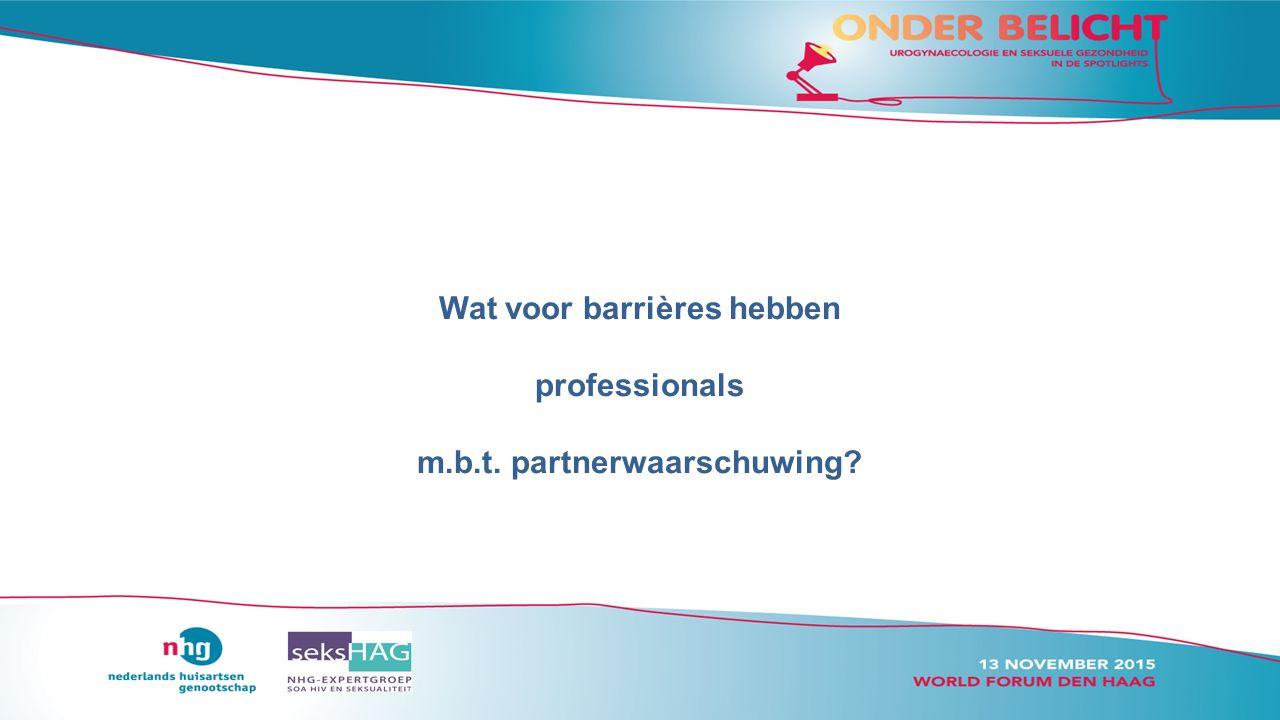 Wat voor barrières hebben professionals m.b.t. partnerwaarschuwing?