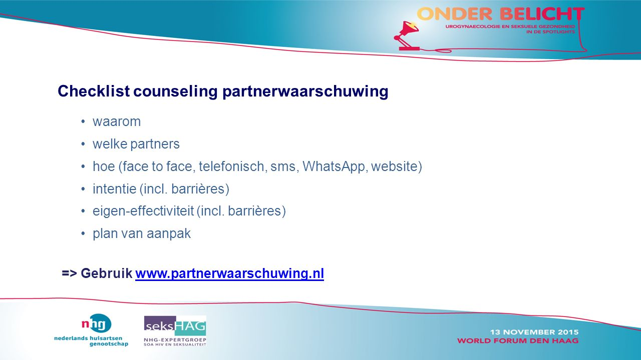 waarom welke partners hoe (face to face, telefonisch, sms, WhatsApp, website) intentie (incl.