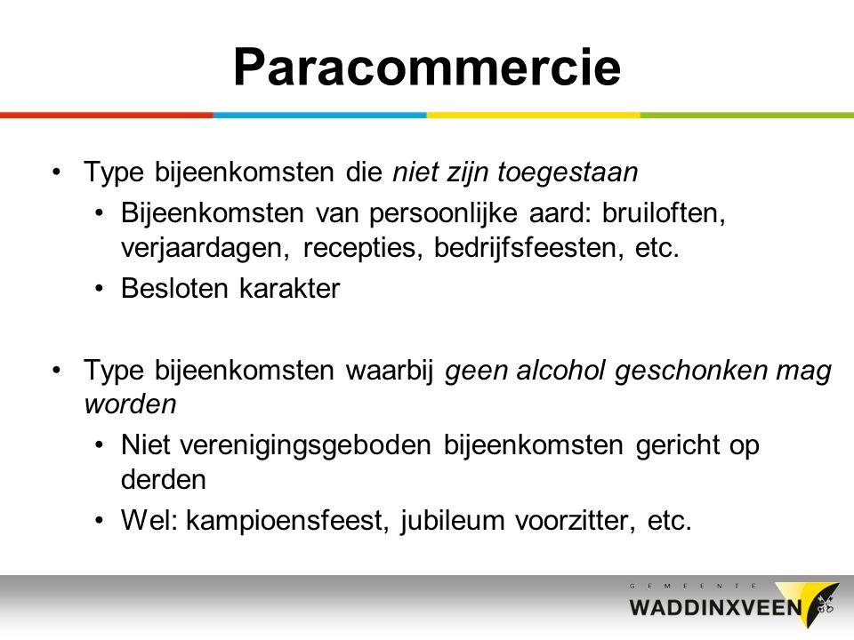 Paracommercie Type bijeenkomsten die niet zijn toegestaan Bijeenkomsten van persoonlijke aard: bruiloften, verjaardagen, recepties, bedrijfsfeesten, etc.