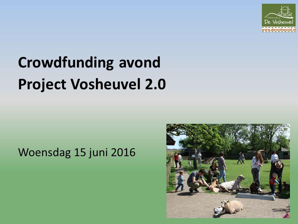 Crowdfunding avond Project Vosheuvel 2.0 Woensdag 15 juni 2016