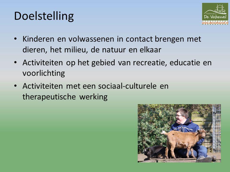 Doelstelling Kinderen en volwassenen in contact brengen met dieren, het milieu, de natuur en elkaar Activiteiten op het gebied van recreatie, educatie