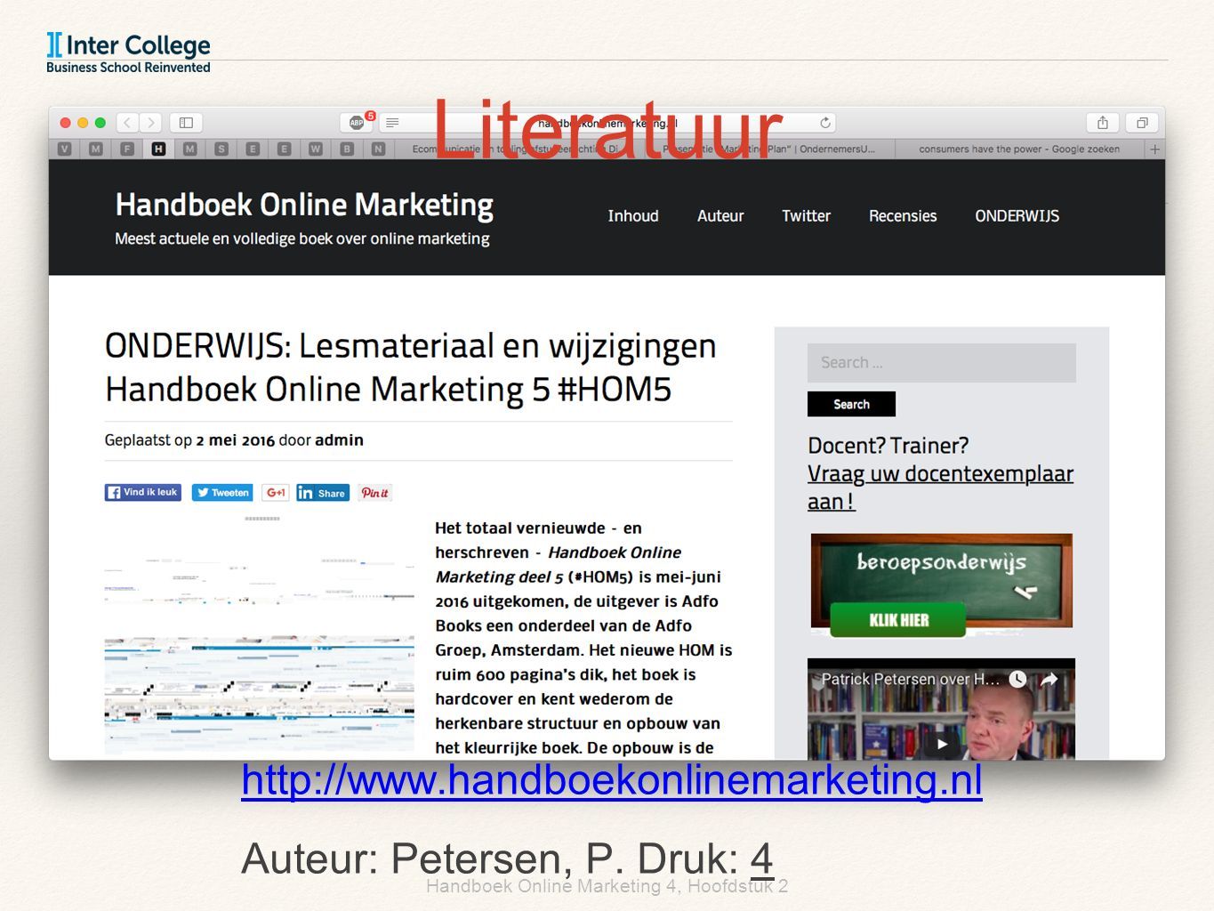 Handboek Online Marketing 4, Hoofdstuk 2 Literatuur http://www.handboekonlinemarketing.nl Auteur: Petersen, P.