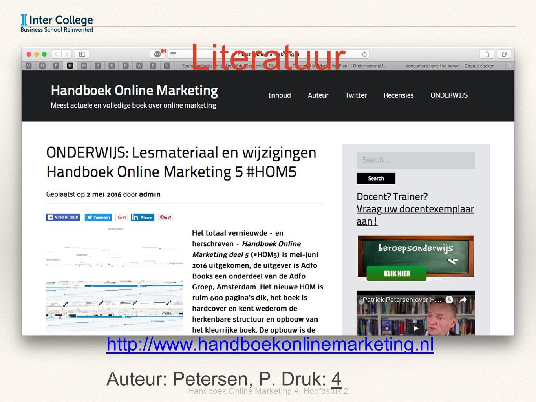 Handboek Online Marketing 4, Hoofdstuk 2 Literatuur http://www.handboekonlinemarketing.nl Auteur: Petersen, P. Druk: 4