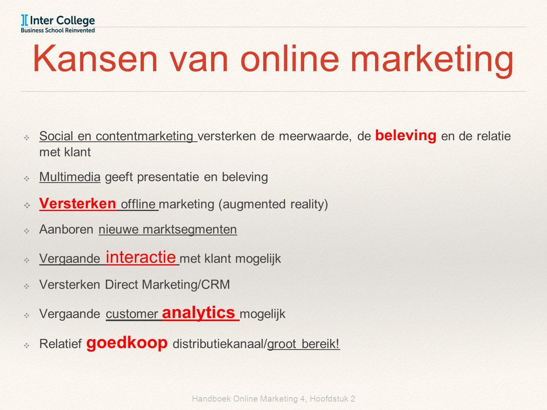 Handboek Online Marketing 4, Hoofdstuk 2 Kansen van online marketing ❖ Social en contentmarketing versterken de meerwaarde, de beleving en de relatie