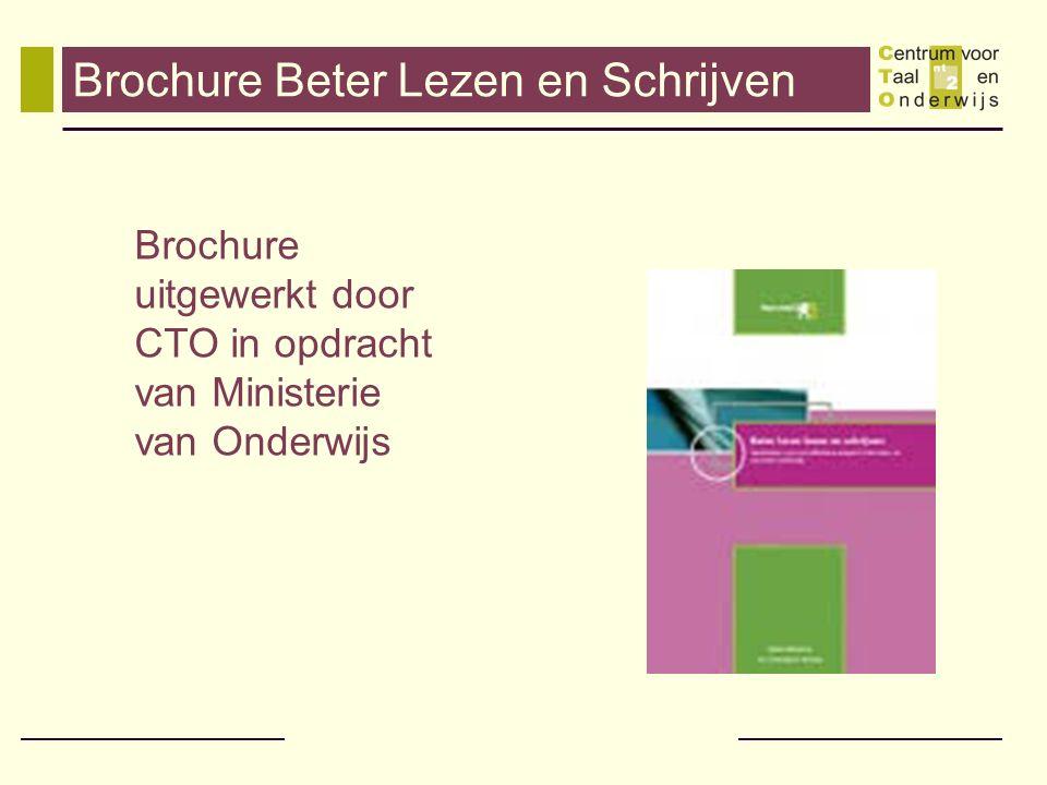 Brochure Beter Lezen en Schrijven Brochure uitgewerkt door CTO in opdracht van Ministerie van Onderwijs