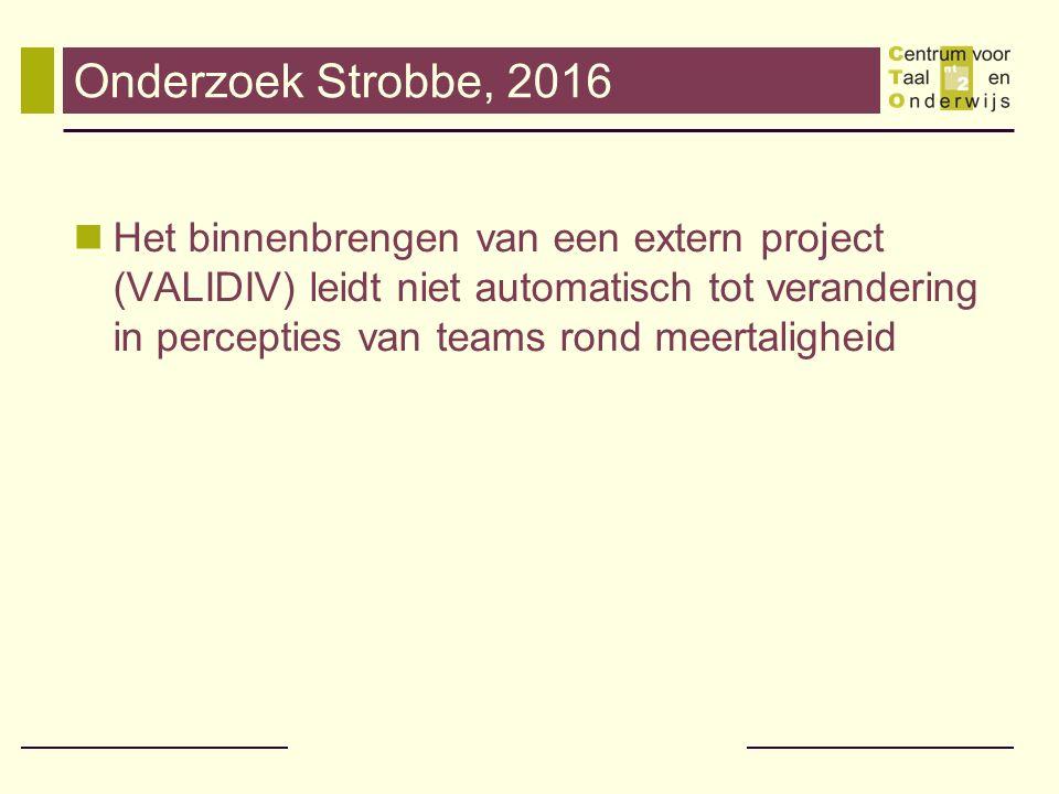 Onderzoek Strobbe, 2016 Het binnenbrengen van een extern project (VALIDIV) leidt niet automatisch tot verandering in percepties van teams rond meertal