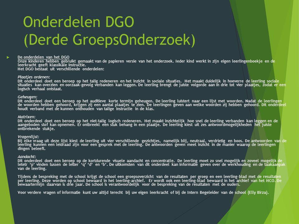 Onderdelen DGO (Derde GroepsOnderzoek)  De onderdelen van het DGO Onze kinderen hebben gebruikt gemaakt van de papieren versie van het onderzoek.